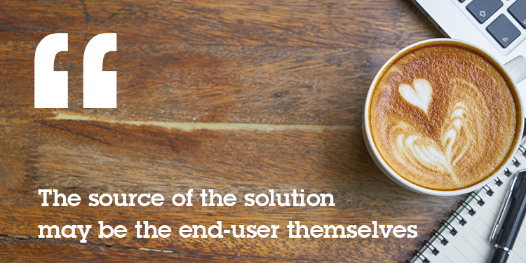 The Source of the solution may be the end-user themselves
